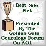 Best Site Pick - from   the Golden Gate Genealogy Forum on AOL